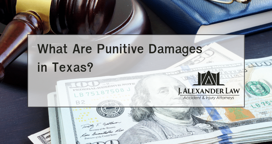 What Are Punitive Damages in Texas - J. Alexander Law Firm