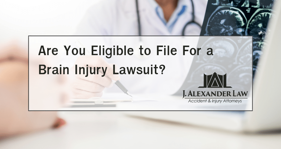 Are You Eligible to File For a Brain Injury Lawsuit? - J. Alexander Law Firm