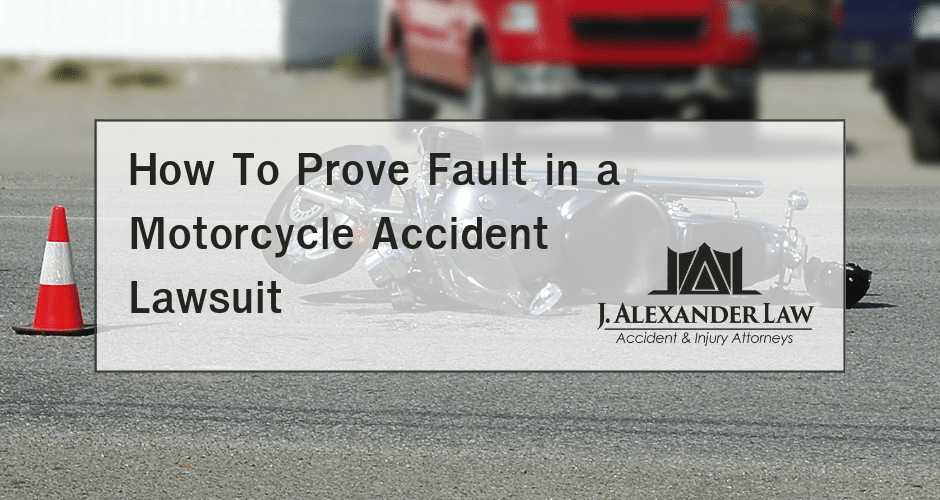 How To Prove Fault in a Motorcycle Accident Lawsuit - J. Alexander Law Firm