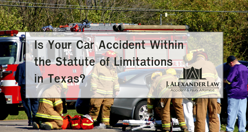Is Your Car Accident Within the Statute of Limitations in Texas? - J. Alexander Law Firm