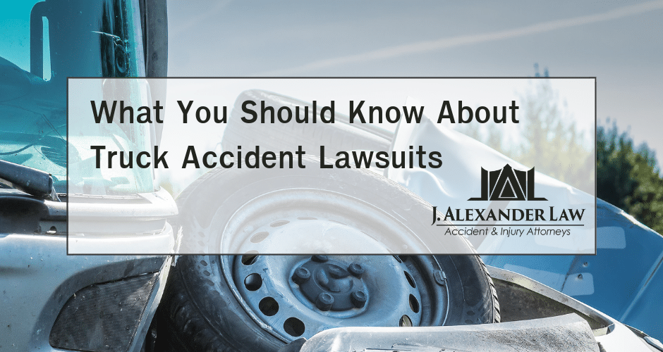 What You Should Know About Truck Accident Lawsuits - J. Alexander Law Firm