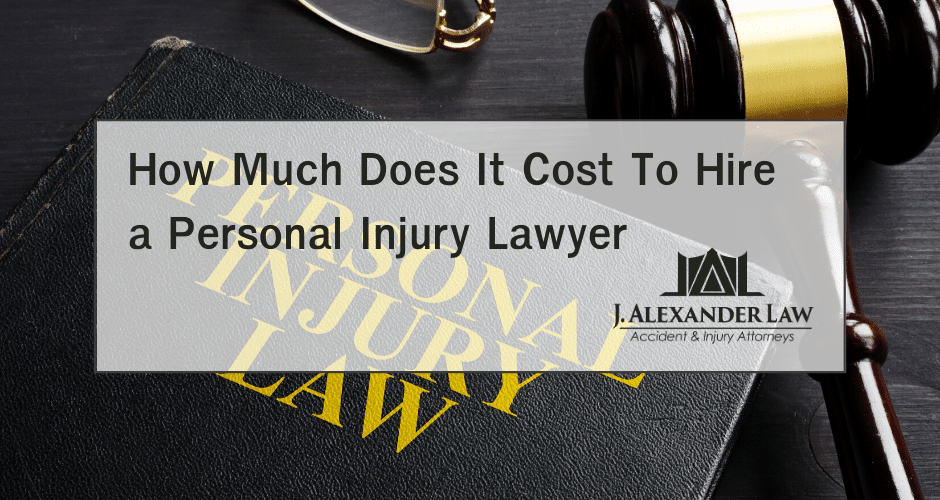 How Much Do Personal Injury Lawyers Charge - J. Alexander Law